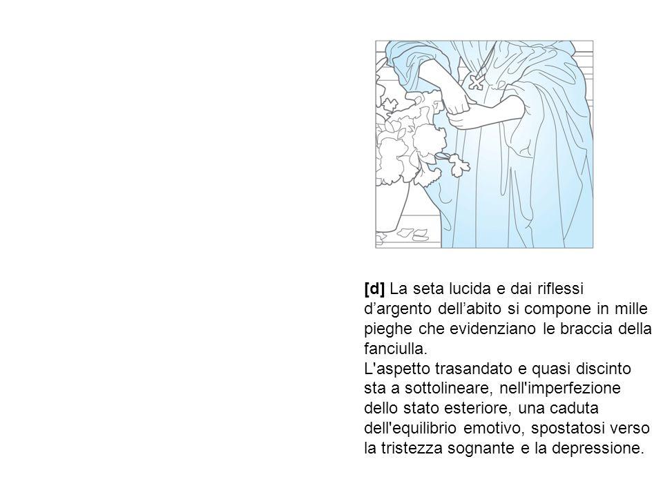 [d] La seta lucida e dai riflessi d'argento dell'abito si compone in mille pieghe che evidenziano le braccia della fanciulla.